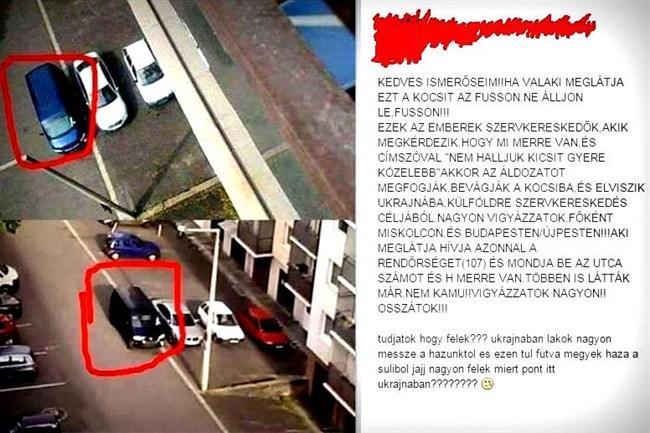 Ez az autó egy édesanyáé, aki lakásuk előtt parkolt. Rosszindulatú emberek az inteneten elhíresztelték róla, hogy ez az autó az, amellyel megpróbálják  elrabolni a gyermekeket szervkereskedés gyanánt.